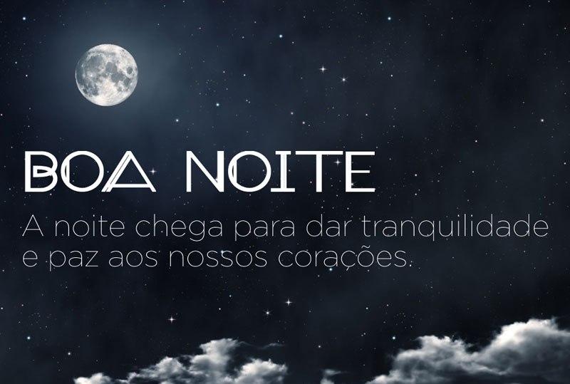 boa_noite_a_noite_chega_para_dar_tranquilidade_e_paz_aos_nossos_coracoes_546a48a1adcb3